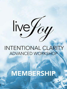 intentional clarity advanced workshop at https://livejoymentoring.com/
